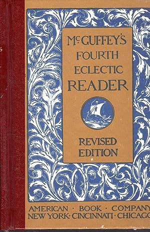 McGuffey's Fourth Eclectic Reader: McGuffey, William H.