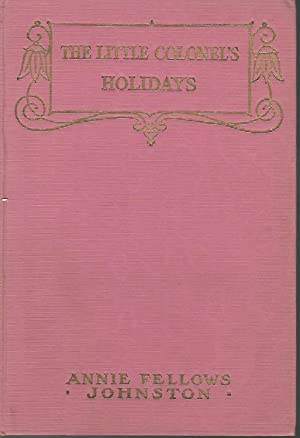 The Little Colonel's Holidays (Little Colonel Series,: Johnston, Annie Fellows-