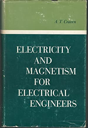 Electricity and Magnetism for Electrical Engineers (ADIWES International Series in the Engineering ...