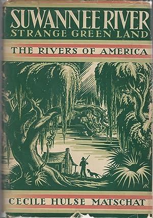 Suwannee River: Strange Green Land (Rivers of America Series): Marschat, Cecile Hulse