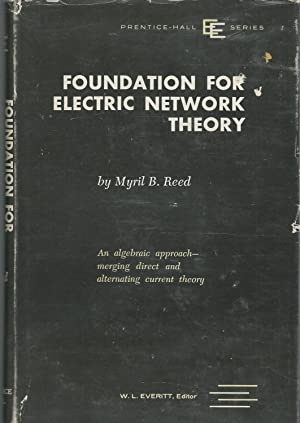 Foundation For Electric Network Theory (Prentice-Hall Series: Reed, Myril B