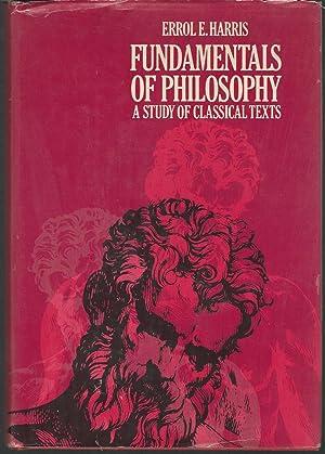 Fundamentals of Philosophy: A Study of Classical Texts: Harris, Errol E.