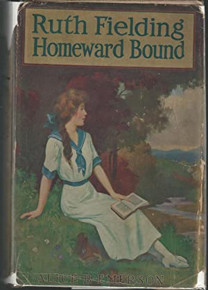 Ruth Fielding Homeward Bound; or, A Red Cross Worker's Ocean Perils (#15 in Series): Emerson, ...