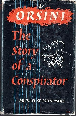 Orsini: The Story of a Conspirator: Orsini, Felice) St. John Packe, Michael