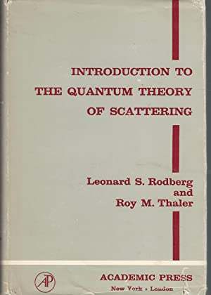 Introduction to the Quantum Theory of Scattering: Rodberg, Leonard S.&