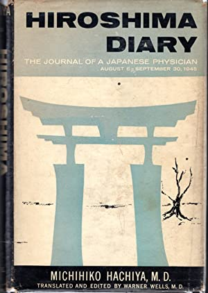 Hiroshima Diary: The Journal of a Japanese Physician, August 6-September 30, 1945: Hachiya, ...