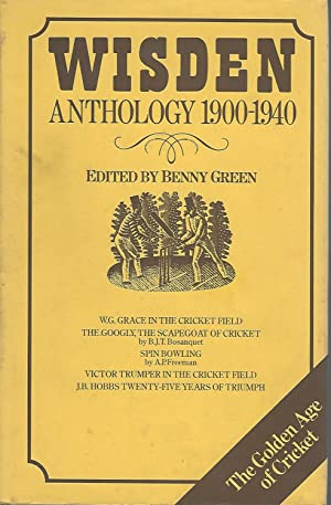 Wisden Anthology, 1900-1940: Green, Benny (Editor)