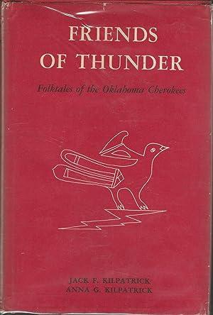 Friends of Thunder: Folktales of the Oklahoma Cherokees: Kilpatrick, Jack F. & Anna G.