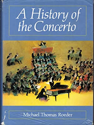 A History of the Concerto: Roeder, Michael Thomas