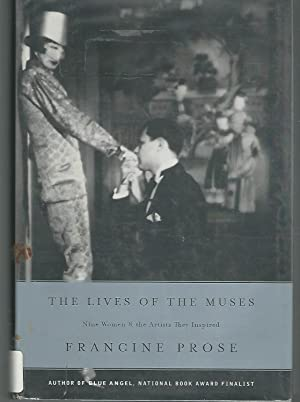 The Lives of the Muses: Nine Women the Artists They Inspired: Prose, Francine