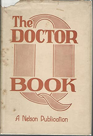 "The Life and Mysteries of the Celebrated Dr. ""Q"" [cover Title: The Doctor Q Book]: ..."