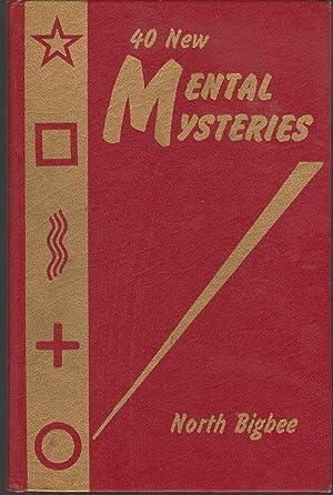 40 New Mental Mysteries: Bigbee, North