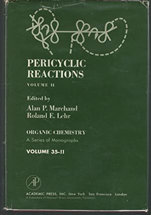 Pericyclic Reactions: Volume II (Organic Chemistry, A Series of Monographs): Marchand, Alan P. & ...