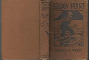 Squaw Point: Weeks, Arland D.
