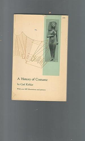A History of Costume: Kohler, Carl) Von