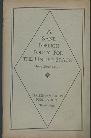 A Sane Foreign Policy for The United States: Barnes, Harry Elmer