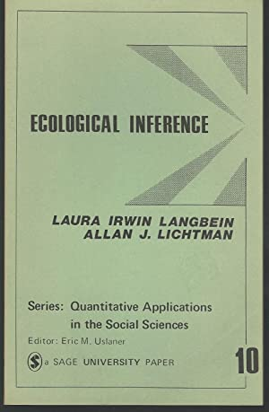 Ecological Inference (Quantitative Applications in the Social: Langbein, Laura Irwin
