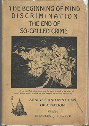 The Beginning of Mind Discrimination, The End of So-Called Crime: Analysis and Synthesis of a ...