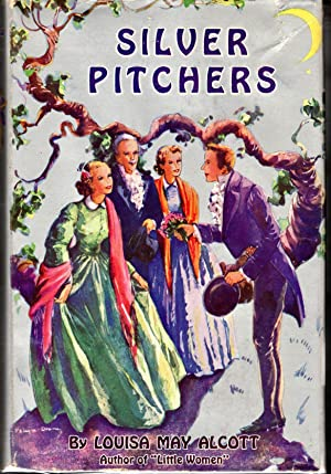 Silver Pitchers: Alcott, Louisa May