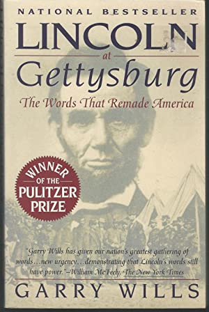 Lincoln at Gettysburg: The Words That Remade: Lincoln, Abraham) Wills,