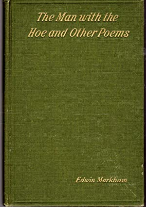 The Man with the Hoe and Other Poems [Signed & Inscribed By Author]: Markham, Edwin