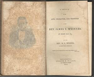 A Sketch of the Life, Charcter, and Writings of the Rev. James Y. M'Ginnes, of Shade Gap, Pa.:...