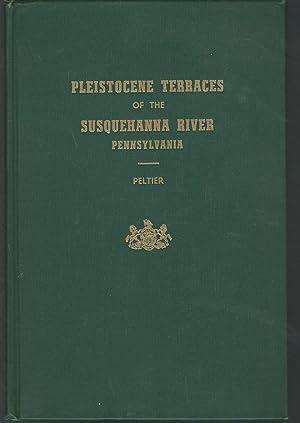 Pleistocene Terraces of the Susquehanna River, Pennsylvania: Peltier, Louis C.