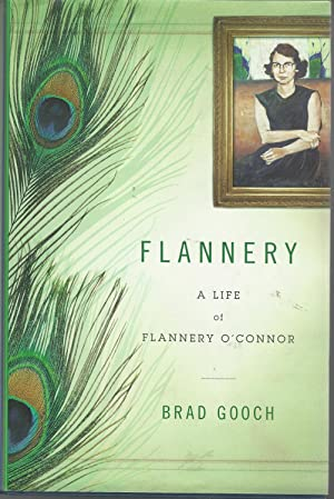 Flannery: A Life of Flannery O'Connor: O'Connor, Flannery) Gooch,