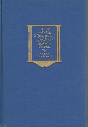 Early American Inns and Taverns: Lathrop, Elise