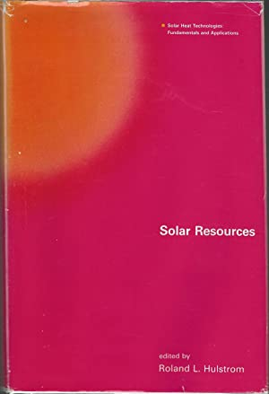 Solar Resources: Solar Heat Technologies: Fundamentals and Applications: Hulstrom, Roland L.