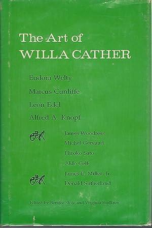 The Art of Willa Cather: Cather, Willa Sibert ) Slote, Bernice & Faulkner, Virginia Editors