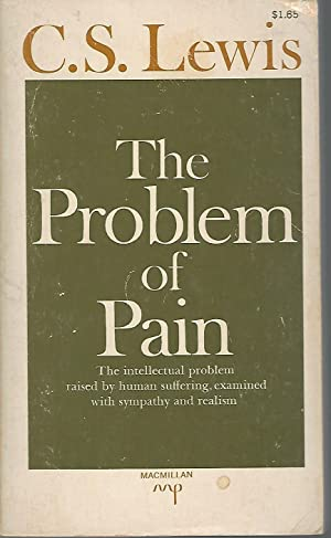 The Problem of Pain: Lewis, C.S.(Clive Staples)