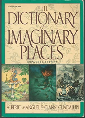 The Dictionary of Imaginary Places: Expanded Edition: Manguel, Alberto &