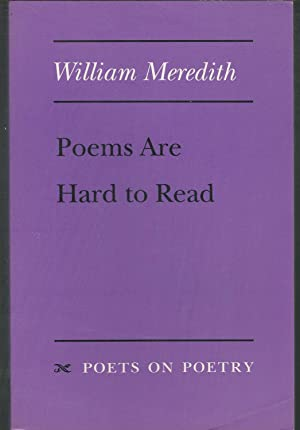 Poems Are Hard to Read (Poets on Poetry Series) [Signed & Inscribed By Author]: Meredith, ...
