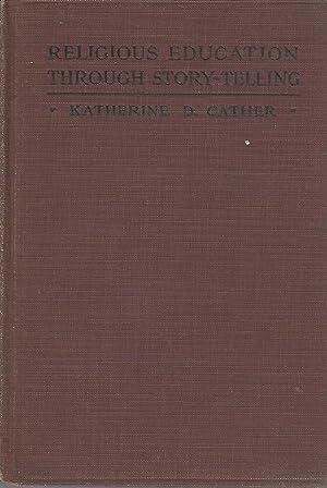 Religious Education Through Story-Telling (Abingdon Religious Education: Cather, Katherine D.