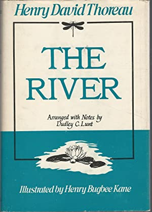 The River (From the Journal of Henry: Thoreau, Henry David)