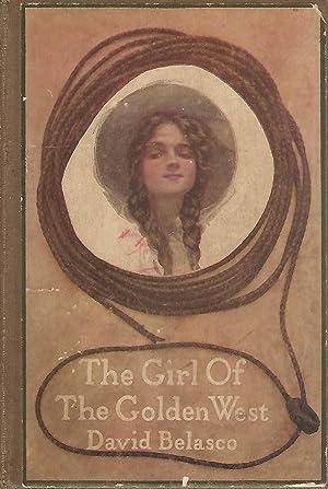 The Girl of the Golden West: Novelized: Belasco, David