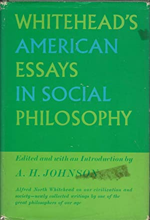 Whitehead's American Essays in Social Philosophy: Whitehead, A. N. (Alfred North)) Johnson, A.H...