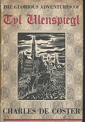 The Glorious Adventure of Cyl Ulenspiegel: Coster, Charles de) MacDougall, Allan Ross (trans)
