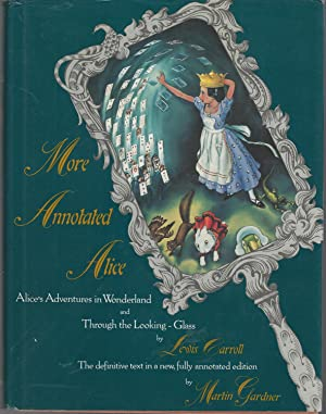 More Annotated Alice: Alice's Adventures in Wonderland: Carroll, Lewis Pseud.(Dogdson,