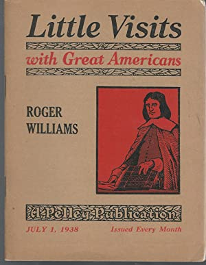 Little Visits with Great Americans: Roger Williams: Williams, Roger) Pelley,