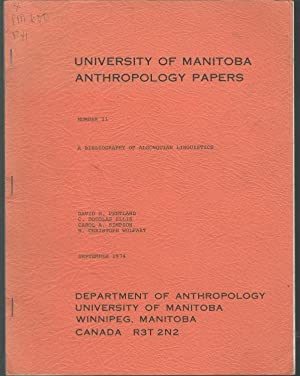 Bibliography of Algonquian Linguistics (University of Manitoba Anthropology Papers, No. 11): ...