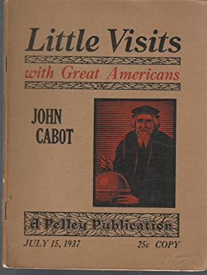 Little Visits with Great Americans: John Cabot: Cabot, John) Pelley,