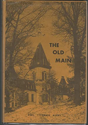 The Old Main (St. Olaf College): Ayers, Edel Ytterboe