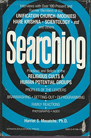 Searching : Practices and Beliefs of the Religious Cults and Human Potential Movements: Mosatche, ...