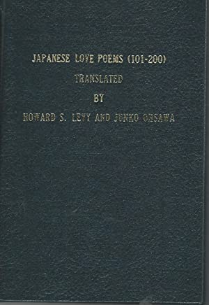 Japanese Love Poems (101-200) East Asian Poetry: Levy, Howard S.