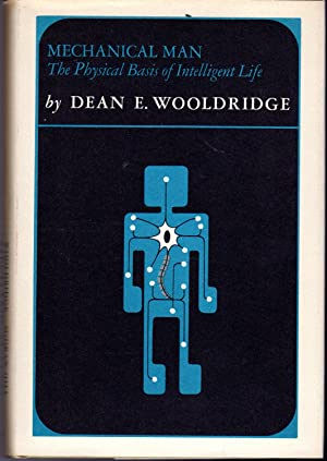 Mechanical Man: The Physical Basis of Intelligent: Wooldridge, Dean E
