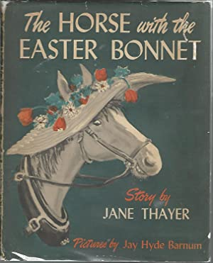 The Horse With the Easter Bonnet: Thayer, Jane