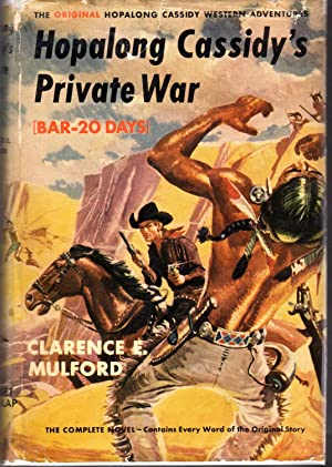 Hopalong Cassidy's Private War [Bar-20 Days]: Mulford, Clarence E
