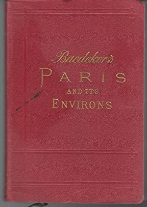 Baedeker's Paris and Environs with Routes from London to Paris, Handbook for Travellers: ...